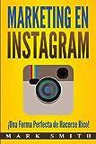 Marketing en Instagram: ¡Una Forma Perfecta de Hacerse Rico! (Libro en Español/Instagram Marketing Book Spanish Version) (marketing en redes sociales)