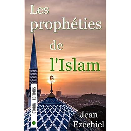 Les prophéties de l'Islam: La fin de notre monde vue par les musulmans
