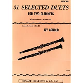 31 Selected Duets for Two Clarinets: Intermediate/Advanced: 2