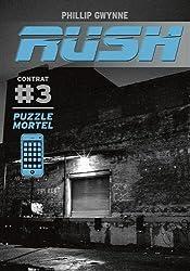 Rush, Tome 3 : Puzzle mortel