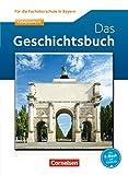 Geschichte - FOS Bayern Neubearbeitung: Das Geschichtsbuch: Schülerbuch