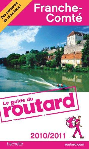 Guide du Routard Franche-Comté 2010/2011