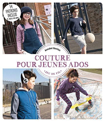 Couture pour jeunes ados - 15 patrons inclus par Annabel Benilan