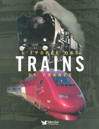 L'épopée des trains de France (Ancien prix Editeur : 30 Euros)