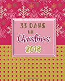 33 Days till Christmas 2018: Daily Planner For The Holiday Season, From Thanksgiving To The New Year (Christmas Planners & Organizers)