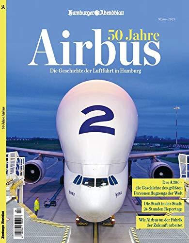 50 Jahre Airbus: Die Geschichte der Luftfahrt in Hamburg