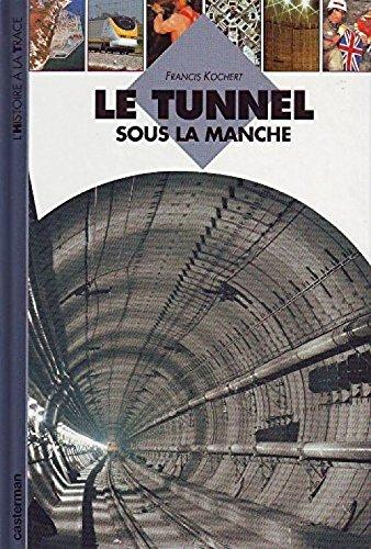 Le tunnel sous la Manche par Francis Kochert