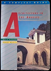 Architecture in Los Angeles: A Compleat Guide by David Gebhard (1985-03-02)