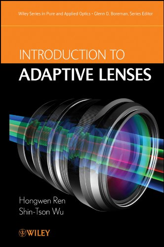 Introduction to Adaptive Lenses (Wiley Series in Pure and Applied Optics, Band 1) -