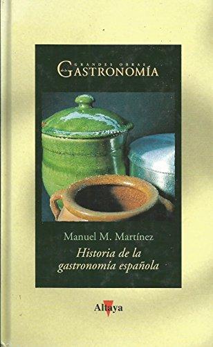 Historia de la gastronomía española por Manuel Martínez