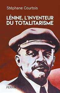 vignette de 'Lénine, l'inventeur du totalitarisme (Stéphane Courtois)'