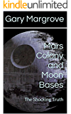 Mars Colony and Moon Bases: The Shocking Truth