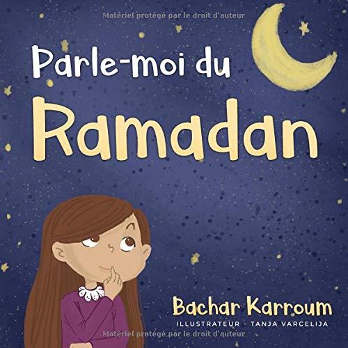 Parle-moi du Ramadan: (Islam pour enfants) par  Bachar Karroum