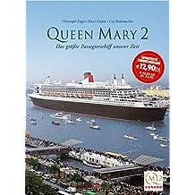 Queen Mary 2: Das größte Passagierschiff unserer Zeit