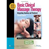 Basic Clinical Massage Therapy: Integrating Anatomy and Treatment (Lww Massage Therapy & Bodywork Educational Series.)