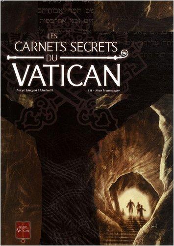 Les carnets secrets du Vatican, Tome 3 : Sous la montagne par Novy, Laurent Queyssi, Nicolas Bastide