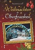Weihnachten in Oberfranken - Benedikt Grimmler