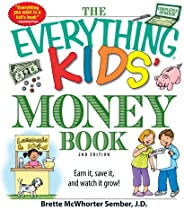 The Everything Kids' Money Book: Earn it, save it, and watch it g