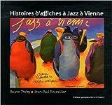 Histoires d'Affiches a Jazz a Vienne de Bruno Thery ,Jean-Paul Boutellier ( 15 juin 2011 ) - 15/06/2011