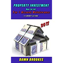 Property Investment: Buy-to-Let Tax & Account Maintenance A Short Guide (Property Investing Booklets Book 1)