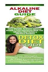 Alkaline Diet: Detox Diet: Plant Based Diet & Detox Cleanse Diet to Lose Belly Fat & Increase Energy by Emma Rose (2015-08-19)