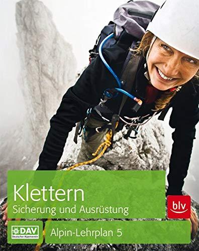 Klettern - Sicherung und Ausrüstung: Alpin-Lehrplan 5