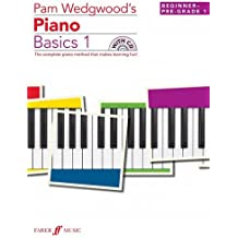 Pam Wedgwood's Piano Basics 1: (Beginner to Pre-Grade Level 1) (Easy Keyboard Library)