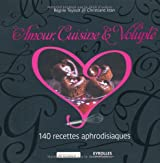 Amour, cuisine & volupté : 140 recettes aphrodisiaques