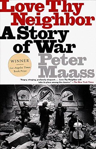 Love Thy Neighbor: A Story of War por Peter Maass