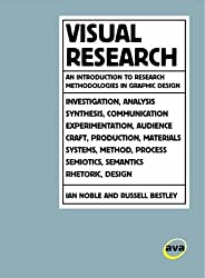 Visual Research: An Introduction to Research Methodologies in Graphic Design (Required Reading Range) by Ian Noble (2005-01-31)