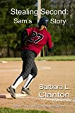 Stealing Second: Sam's Story: Book 4 in the Clarksonville Series (English Edition)