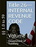 Title 26 - INTERNAL REVENUE CODE: Volume 1