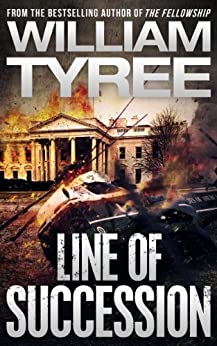 Line of Succession: A Thriller by [Tyree, William]