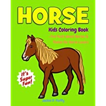 Horse Kids Coloring Book +Fun Facts about Horses & Ponies for Horse Lovers: Children Activity Book for Girls & Boys Age 3-8, with 30 Super Fun ... Volume 12 (Gifted Kids Coloring Animals)