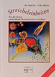 Streicheleinheiten - Von der Kunst, schmackhafte Brotaufstriche zu zaubern