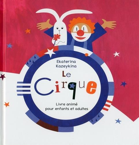 Le cirque en Pop-up, livre animé : Livre animé pour enfants et adultes