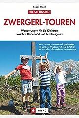 Zwergerl-Touren: Wanderungen für die Kleinsten zwischen Karwendel und Berchtesgaden Taschenbuch