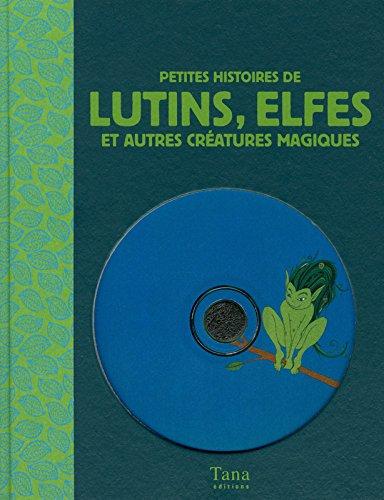 Petites histoires de lutins, elfes et autres créatures magiques