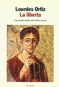 La liberta par Lourdes Ortiz