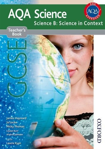 New AQA GCSE Science B: Science in Context Teacher's Book (Aqa Science Gcse) by James Hayward (2011-04-18)