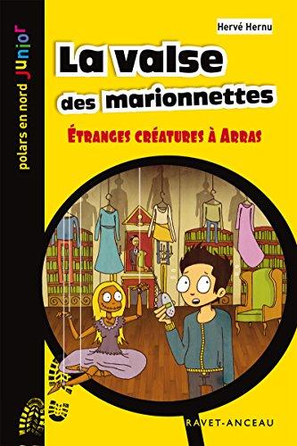 La valse des marionnettes: Étranges créatures à Arras (Polars en Nord Junior t. 30) par Hervé Hernu