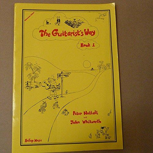 guitarTHEE GUITARIST's WAY Book 1, Peter Nuttall + John Whitworth