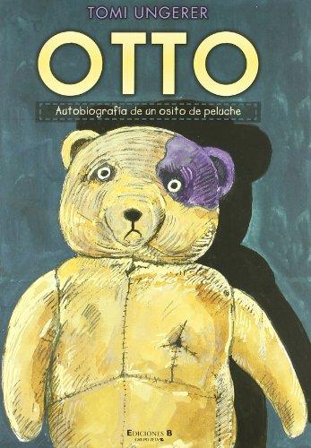 Otto: Autobiografia de Un Osito de Peluche / The Autobiography of a Teddy Bear por Tomi Ungerer