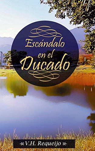 Escándalo en el Ducado (Braderwick  nº 1)