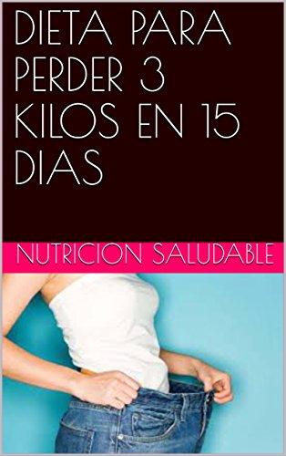 Descargar Libro DIETA PARA PERDER 3 KILOS EN 15 DIAS de NUTRICION SALUDABLE