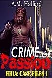 Crime of Passion (HBIA: Case Files Book 1)