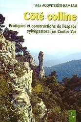 Coté colline : Pratiques et constructions de l'espace sylvopastoral en Centre Var
