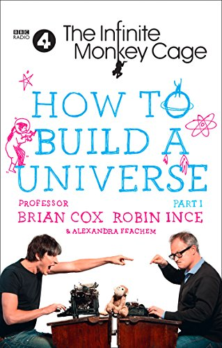 The Infinite Monkey Cage – How to Build a Universe (Infinite Monkey Cage Adventure)