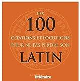 Telecharger Livres Les 100 citations et locutions pour ne pas perdre son latin (PDF,EPUB,MOBI) gratuits en Francaise