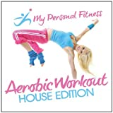 Aerobic Workout House Edition: My Personal Fitness